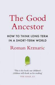 Good Ancestor, Roman Krznaric, Random House